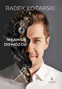 Włam się do mózgu – Radosław Kotarski