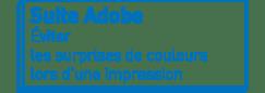 Suite Adobe | Éviter les surprises de couleurs lors d'une impression