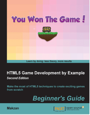 Book: HTML5 Game Development by Example: Beginner's Guide - Second Edition