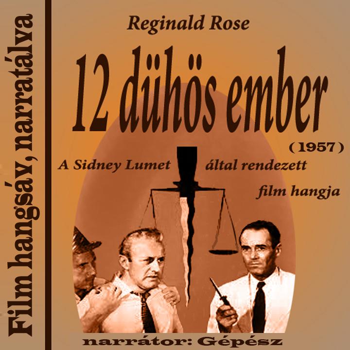Film hangsáv narratálva: Tizenkét dühös ember [12 Angry Men] (1957) amerikai filmdráma (Narrátor: Gépész)