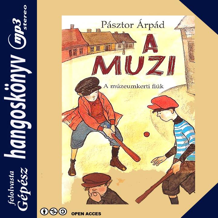 Pásztor Árpád: A Muzi - A múzeumkerti fiúk - Hangoskönyv (mp3)