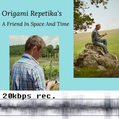 Origami Repetika – A Friend in Space and Time