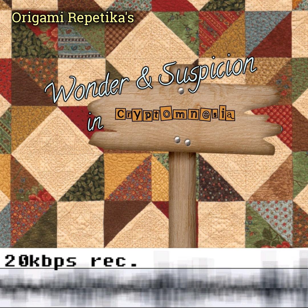 Origami Repetika – Wonder & Suspicion in Cryptomnesia