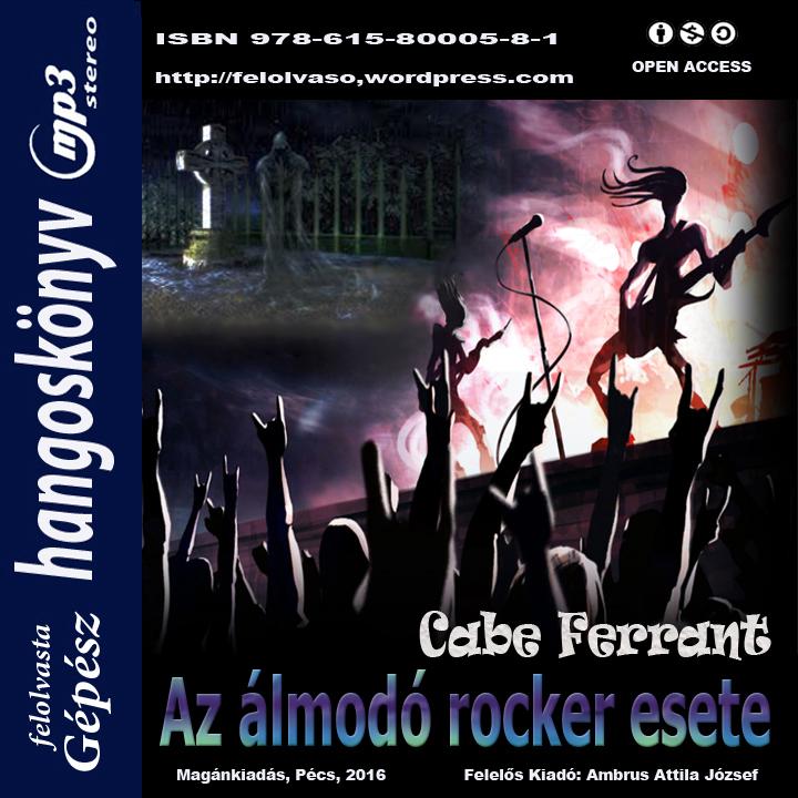 Cabe Ferrant: Az álmodó rocker esete - Hangoskönyv (mp3)