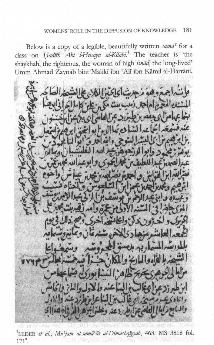 Sebuah sertifikat riwayat hadits – atau sama' – dari Suriah akhir abad pertengahan menyebutkan nama sarjana perempuan terkemuka lainnya, Zaynab binti Makki, sebuah bukti pentingnya perempuan dalam ulama' Islam abad pertengahan. Diambil dari M.A. Nadwi, al-Muhaddithat, hal. 181