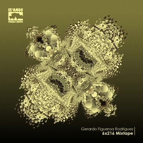 Gerardo Figueroa Rodriguez – 6×216 Mixtape