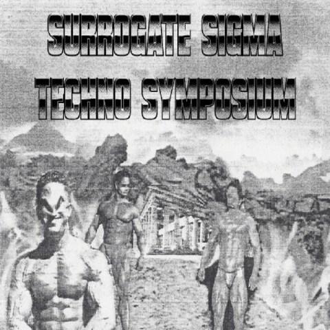 Surrogate Sigma  – Techno Symposium