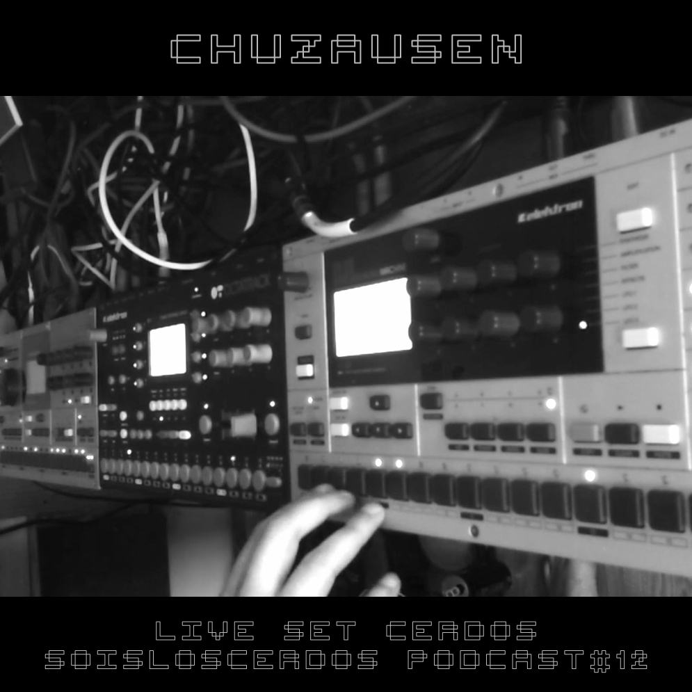Chuzausen – Live Set Cerdos – Soisloscerdos POdcast#12