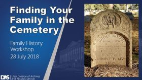 Presentation Slide. Left side reads Finding Your Family in the Cemetery Family History Workshop 28 July 2018. Right side is an image of the grave marker for John S. Ormsby from the Logan Cemetery.