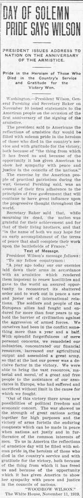 Newspaper article, not fully Transcribed, Title - Day of Solemn Pride Says Wilson, Sub Headings - President Issues Address to Nation on Anniversary of the Armistice Pride in the Heroism of those who died in the Country's Service and Gratitude for the Victory Won. Final Paragraph in text of blog.