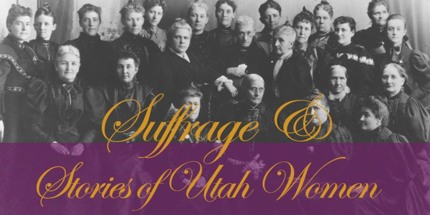 Suffrage and Stories of Utah Women
