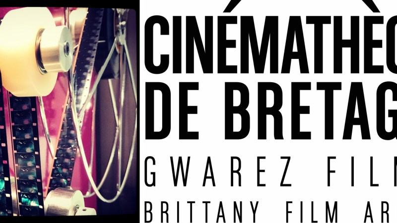 Life According to 'les Bretons': An Inside Look at the Cinematheque de Bretagne