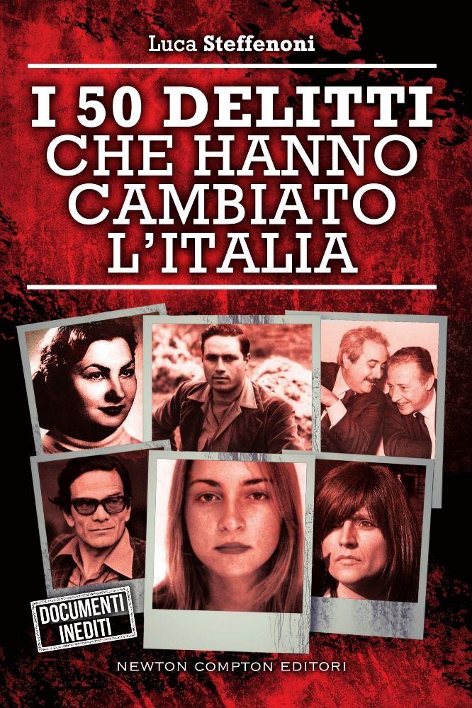 I 50 delitti che hanno cambiato l'Italia (Newton 2016)