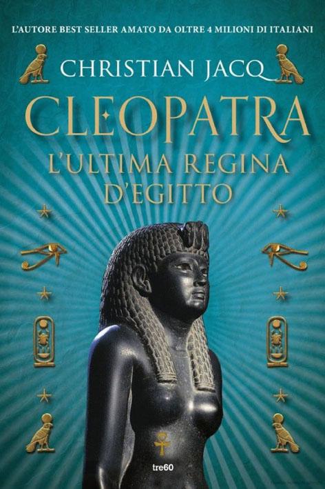Cleopatra l'ultima regina d'Egitto (Tre60 2017)