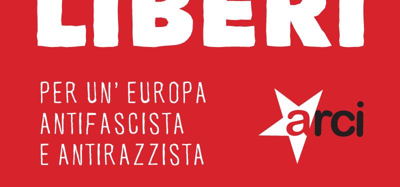 RE(SI)STIAMO LIBERI PER UN'EUROPA ANTIFASCISTA E ANTIRAZZISTA 25 APRILE 2019 – FESTA DELLA LIBERAZIONE