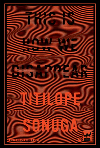 Titilope Sonuga's This is How We Disappear