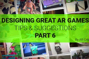 Designing Great AR Games: Tips & Suggestions – Part 6