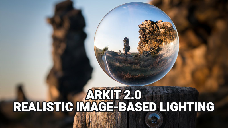ARKit 2 0 Realistic Image-based Lighting for Virtual Objects