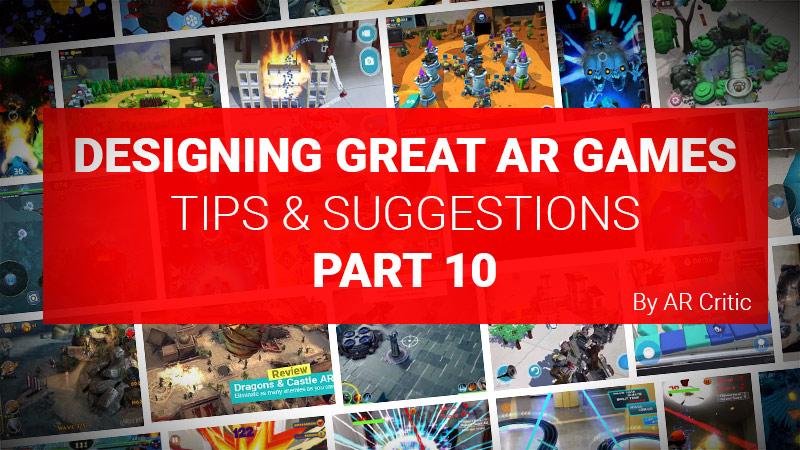 Designing Great AR Games Part 10