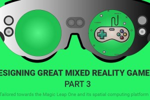 Designing Great Mixed Reality Games – Part 3