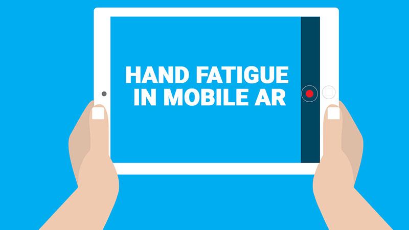 Hand fatigue in mobile AR