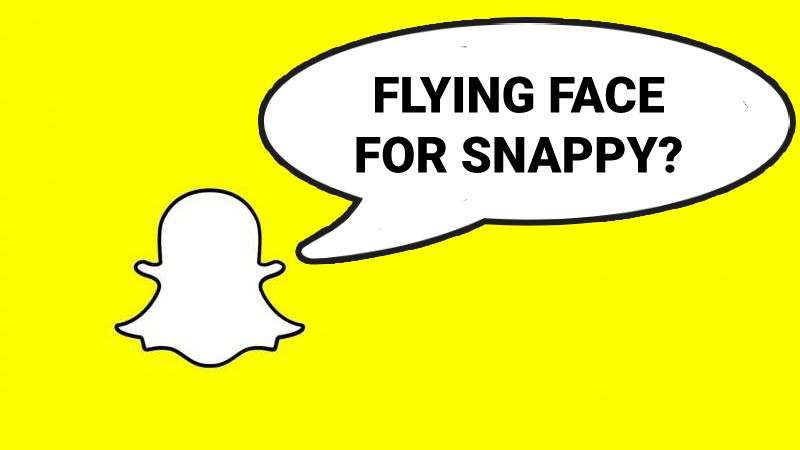 Snapchat version of Flying Face