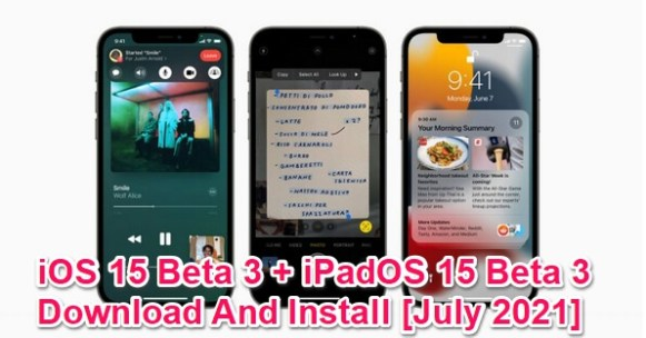 ios 15 beta 3 and ipados 15 beta 3 download and install