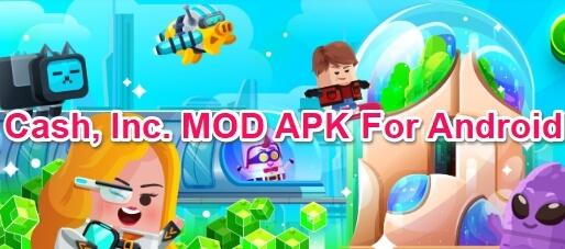 cash inc modded apk