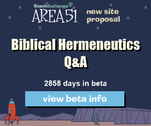 Stack Exchange Q&A site proposal: Biblical Hermeneutics