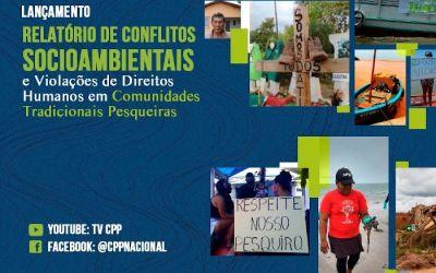 CPP lança Relatório dos Conflitos Socioambientais e Violações de Direitos Humanos em Comunidades Tradicionais Pesqueiras no Brasil