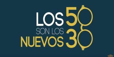 """""""LOS 50 SON LOS NUEVOS 30"""" ( Vivan las Segundas oportunidades)"""