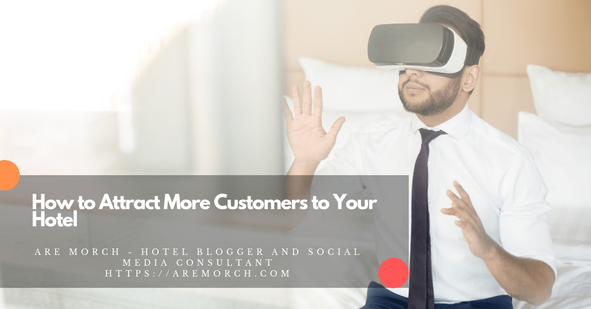 How to Attract More Customers to Your Hotel