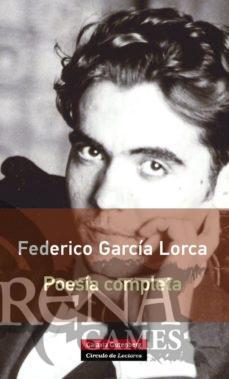POESIA COMPLETA FEDERICO GARCIA LORCA RTCA - Galaxia Gutemberg