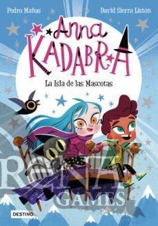 ANNA KADABRA #05 LA ISLA DE LAS MASCOTAS - Destino