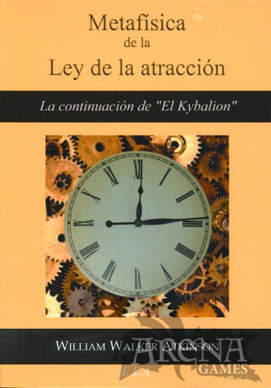 METAFISICA DE LA LEY DE LA ATRACCION - ELA
