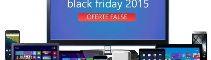 Black Friday 2015: oferte false