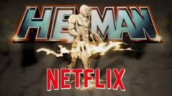 He-Man Netflix ile yeniden ekranlara geliyor