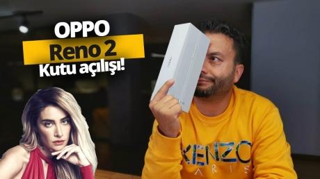 Sıla'nın telefonu Oppo Reno2 kutudan çıkıyor