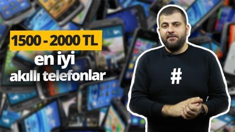 1500 - 2000 TL arası en iyi akıllı telefonlar