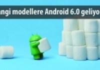 Android 6.0 Güncellemesi Alacak Cihazlar