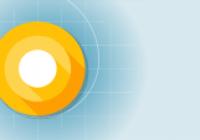 Android O ile gelen yenilikler