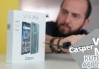 Casper VIA M4 kutusundan çıkıyor!