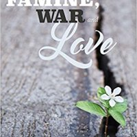 Famine, War and Love: a Novel