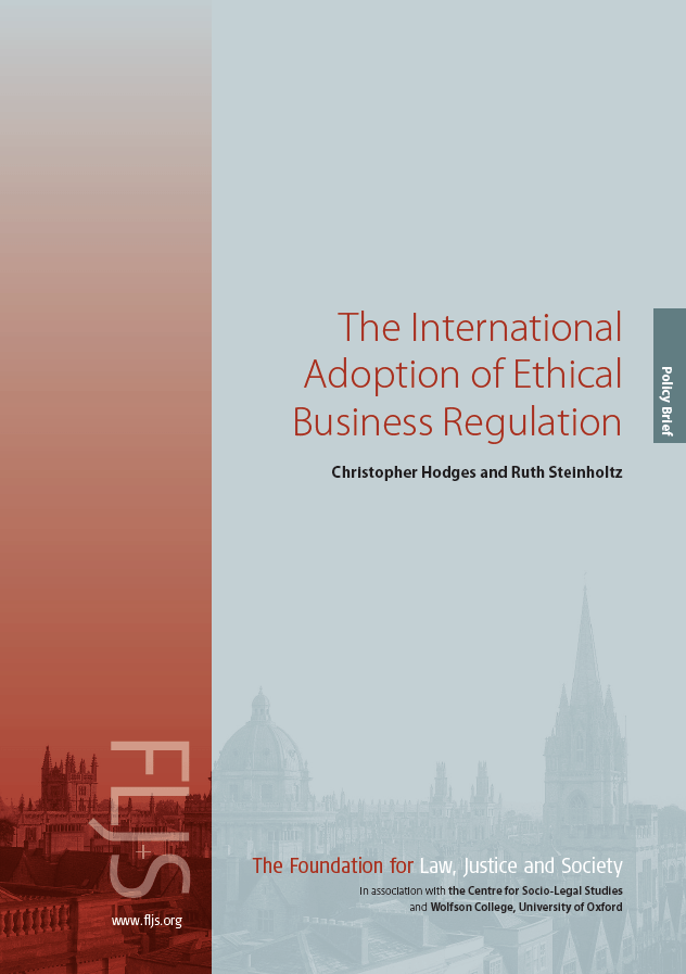 2018 FLJS Report - The International Adoption of Ethical Business Regulation Christopher Hodges and Ruth Steinholtz - A4 cover.png