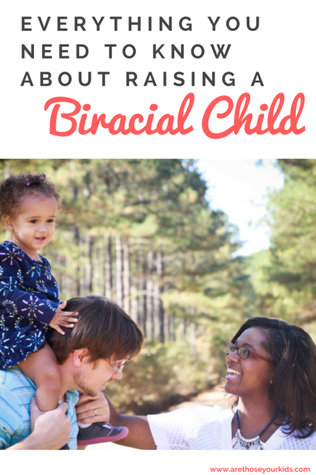 Everything You Need to Know About Raising a Biracial Child