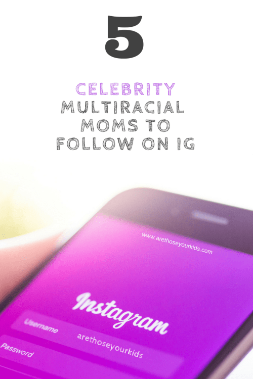 Looking for multiracial mamas to follow on Instagram? Check out this list of 4 amazing celebrity moms who are killing the multiracial mom game!