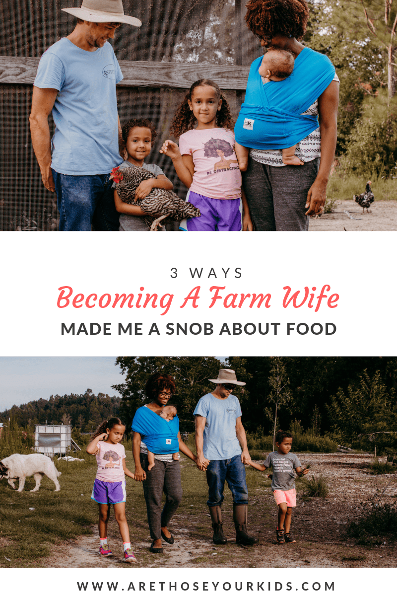 3 Ways Becoming a Farm Wife Has Made Me a Snob About Food