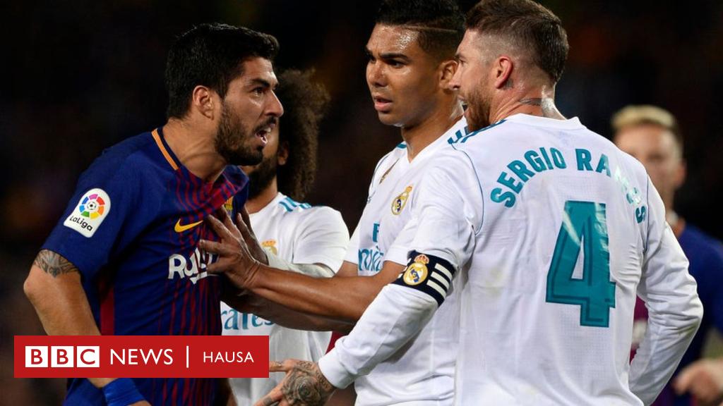 Copa del Rey: Barcelona za ta karbi bakuncin Real Madrid - AREWA ng