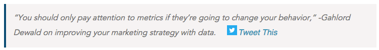 """You should only pay attention to metrics if they're going to change your behavior,"""