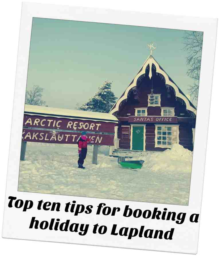 Top ten tips for booking a holiday to Lapland
